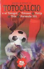 Gioca e vinci al totocalcio e al totogol, totosei, totip, tris, Formula 101