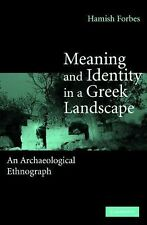 Meaning and Identity in a Greek Landscape : An Archaeological Ethnography by...