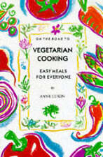 On the Road to Vegetarian Cooking: Easy Meals for Ever