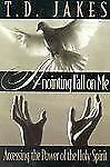 Anointing Fall On Me: Accessing Power Holy Spirit T.D. Jakes Paperback Like New