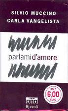 Parlami d'amore-Silvio Muccino,Carla Vangelista Rizzoli bur oro NUOVO