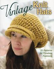Vintage Knit Hats: 21 Patterns for Timeless Fashions (2013, Paperback) FREE SHIP