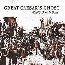 What's Done Is Done: The Very Best of Great Caesar by Great Caesar's Ghost...