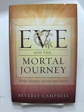 EVE and the MORTAL JOURNEY Finding Wholeness- How to have True Joy!!! Mormon LDS