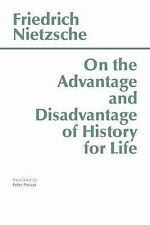 On the Advantage and Disadvantage of History for Life Hackett Classics)