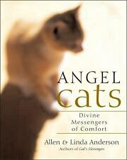 Angel Cats: Divine Messengers of Comfort, Allen Anderson, Linda Anderson, Good,