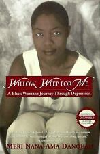 Willow Weep for Me: A Black Woman's Journey Through Depression-ExLibrary