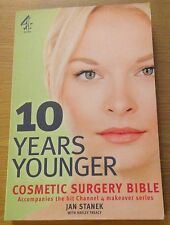 10 YEARS YOUNGER Cosmetic Surgery Bible Book (Jan Stanek) Paperback