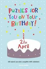 Puzzles for You on Your Birthday - 21st April (2014, Paperback)