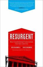 Resurgent: How Constitutional Conservatism Can Save America Blackwell, Ken, Klu