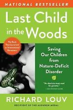 Last Child in the Woods: Saving Our Children From Nature-Deficit Disorder
