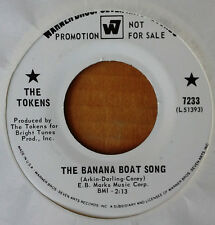 THE TOKENS - THE BANANA BOAT SONG b/w GRANDFATHER - W7 45 - WHITE LABEL PROMO