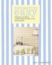 Decorating Easy : Create a Simple, Comfortable Home with Pure Style by Jane...