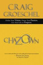 Chazown : Define Your Vision. Pursue Your Passion. Live Your Life on Purpose by