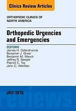Orthopedic Urgencies and Emergencies, An Issue of Orthopedic Clinics, 1e (The Cl