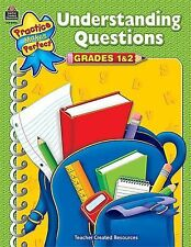 Understanding Questions Grd 1-2 Practice Makes Perfect Teacher Created Materia