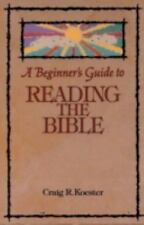 NEW - A Beginner's Guide to Reading the Bible by Craig R. Koester
