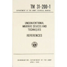 Unconventional Warfare Devices & Techniques References Army Manual TM 31-200-1