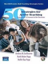 50 Strategies for Active Teaching: Engaging K-12 Learners in the Classroom by A
