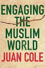 Engaging the Muslim World by Cole, Juan
