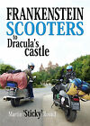 Frankenstein Scooters to Dracula's Castle book Martin 'Sticky' Round - Lambretta