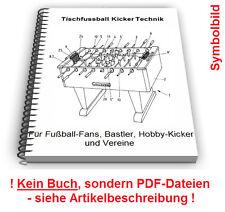 Tischfussball Kicker selbst bauen - Tisch Fußball Technik Patente