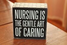 "Primitives by Kathy Wooden Box Sign ""Nursing The Gentile Art of Caring"""