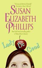 Lady Be Good - Susan Elizabeth Phillips (1999-Paperback) XX 748