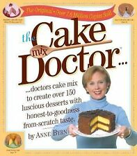 THE CAKE MIX DOCTOR by ANNE BYRN COOKBOOK Over 150 Dessert Recipes