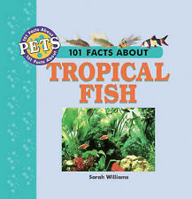 101 Facts About Tropical Fish (101 facts about pets) Sarah Williams Very Good Bo