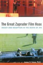 The Great Zapruder Film Hoax: Deceit and