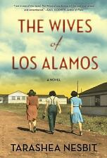 The Wives of Los Alamos: A Novel, Nesbit, TaraShea, 1620405032, Book, Good