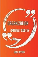 Organization Greatest Quotes - Quick, Short, Medium or Long Quotes. Find the...