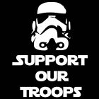 Support Our Troops Star Wars Storm Troopers Vinyl Decal Sticker Window Glass Fun