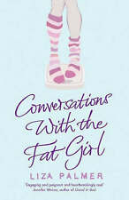 Conversations with the Fat Girl, Palmer, Liza, Used; Very Good Book