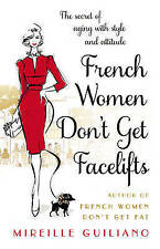 French Women Don't Get Facelifts by Mireille Guiliano - Paperback - NEW - UNREAD
