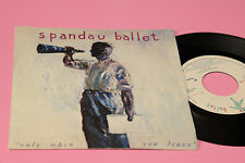 "SPANDAU BALLET 7"" ONLY WHEN ORIG ITALY 1984 EX"