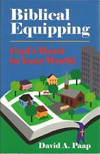 Biblical Equipping : God's Word in Your World by David A. Paap 1966 PB