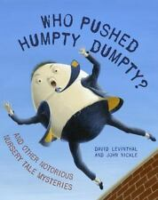 Who Pushed Humpty Dumpty?: And Other Notorious Nursery Tale Mysteries by Levint