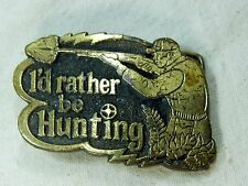 Brass Finish Belt Buckle I'd Rather Be Hunting 1978 Great American Buckle Co