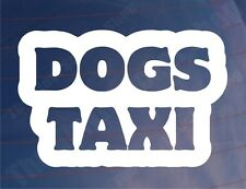 DOGS TAXI Funny Novelty Car/Van/Window/Bumper Vinyl Sticker/Decal