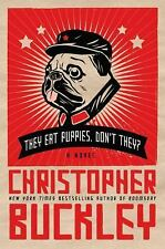 They Eat Puppies, Don't They?: A Novel, Christopher Buckley, Good Condition, Boo