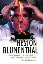 Chas Newkey-Burden Heston Blumenthal: The Biography of the World's Most Brillian