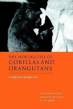 The Mentalities of Gorillas and Orangutans : Comparative Perspectives (2006,...