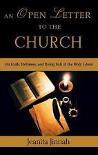 An Open Letter to the Church : On Faith, Holiness, and Being Full of the Holy...