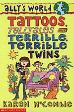 "Tattoos, Telltales and Terrible, Terrible Twins (Ally's World) Karen McCombie ""A"