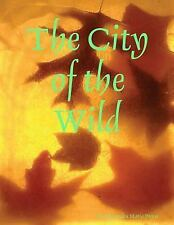 The City of the Wild by Alexandra Maria Proca (2012, Paperback)