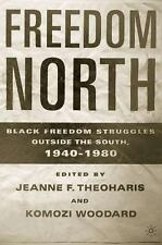 Freedom North : Black Freedom Struggles Outside the South, 1940-1980 by Peter...