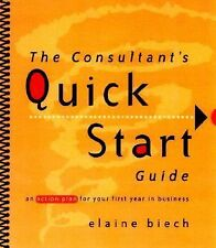 The Consultant's Quick Start Guide: An Action Plan for Your First Year in Busine