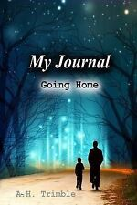 My Journal: Going Home by Trimble, A. H. -Paperback